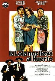 La Lola nos lleva al huerto (1984) film en francais gratuit