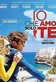 Io che amo solo te(2015) Poster - Movie Forum, Cast, Reviews