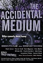 The Accidental Medium