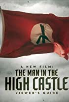 A New Film: The Man in the High Castle Viewer's Guide