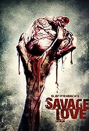 Savage Love(2012) Poster - Movie Forum, Cast, Reviews