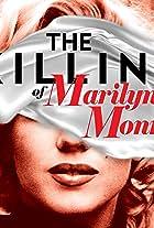 The Killing Of: Marilyn Monroe