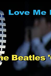 Primary photo for Love Me Do: The Beatles '62