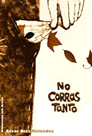 No corras tanto (2009) Poster - Movie Forum, Cast, Reviews