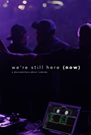 We're Still Here (Now).... A Documentary about nobody. Poster