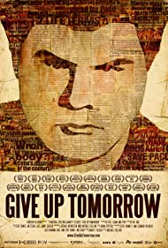 Give Up Tomorrow (2012) Poster - Movie Forum, Cast, Reviews