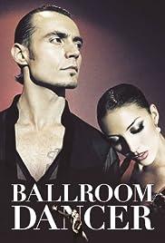 Ballroom Dancer(2011) Poster - Movie Forum, Cast, Reviews