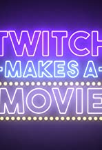 Twitch Makes A Movie