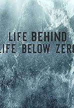 Life Behind Life Below Zero