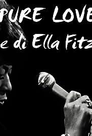 Pure Love: The Voice of Ella Fitzgerald Poster