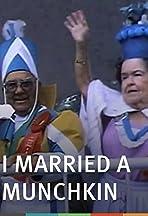 I Married a Munchkin