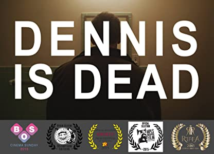 Best online movie website watch free Dennis Is Dead by none [hd1080p]