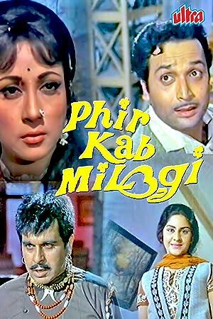 Phir Kab Milogi movie, song and  lyrics