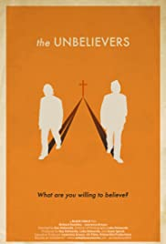 The Unbelievers(2013) Poster - Movie Forum, Cast, Reviews