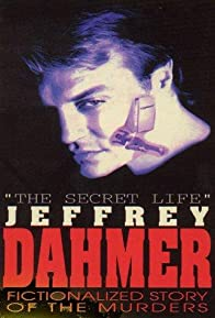 Primary photo for The Secret Life: Jeffrey Dahmer