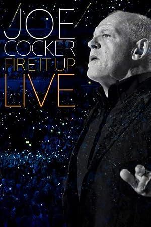 Joe Cocker: Fire It Up Live (2013) • FUNXD.site