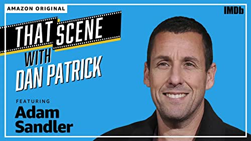 "Introducing ""That Scene with Dan Patrick"" - Featuring Adam Sandler"