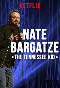 Primary photo for Nate Bargatze: The Tennessee Kid