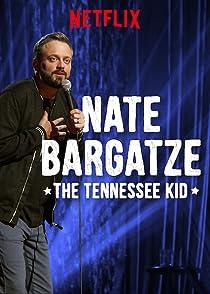 Nate Bargatze: The Tennessee Kidเนต บาร์กัตซี: เด็กเทนเนสซี