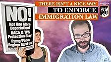 No hay ninguna manera agradable o agradable de hacer cumplir nuestra ley de inmigración