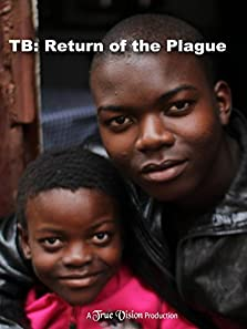 TB: Return of the Plague (2014 TV Movie)
