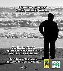Los Mapuches no mueren (2010)