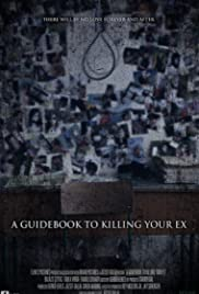A Guidebook to Killing Your Ex (2016) 720p