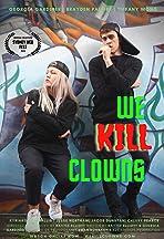 We Kill Clowns