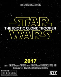 Star Wars: The Idiotic Clone Trooper: The Movie