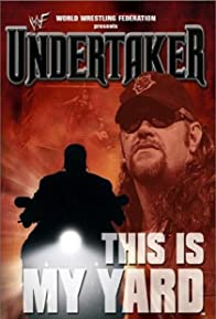 Primary photo for WWE: Undertaker - This Is My Yard