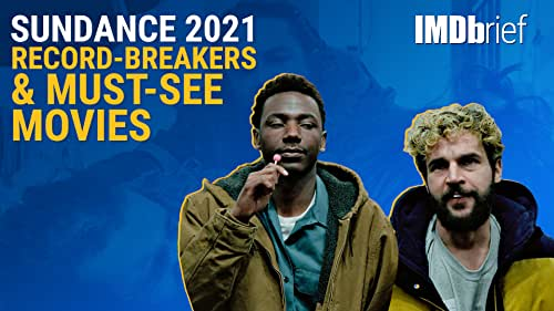 Sundance 2021 Record-Breakers & Must-See Movies