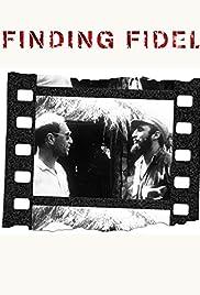 Finding Fidel: The Journey of Erik Durschmied Poster