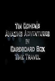 Tim Cohen's Amazing Adventures in Cardboard Box Time Travel Poster