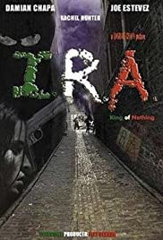 I.R.A.: King of Nothing(2006) Poster - Movie Forum, Cast, Reviews