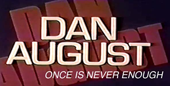 Dan August: Once Is Never Enough full movie download 1080p hd