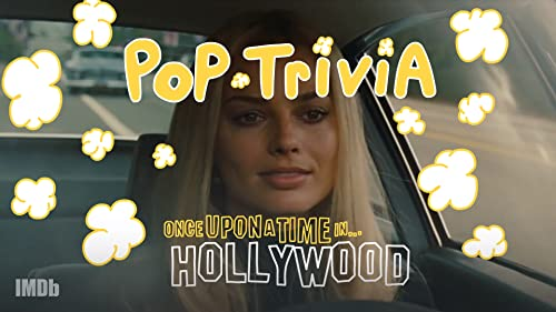 Pop Trivia: 'Once Upon a Time... in Hollywood'