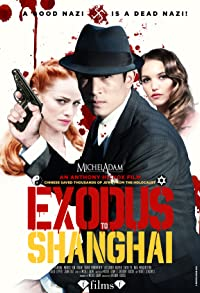 Primary photo for Exodus to Shanghai