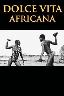 Dolce vita africana (2008)