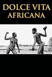 Dolce vita africana Poster
