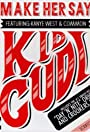 Kid Cudi: Make Her Say