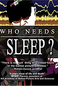 Who Needs Sleep? (2006)
