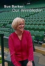 Sue Barker: Our Wimbledon