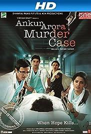 Ankur Arora Murder Case(2013) Poster - Movie Forum, Cast, Reviews