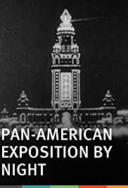 Pan-American Exposition by Night (1901) Poster - Movie Forum, Cast, Reviews