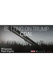 Betting on Trump: Coal