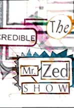 The Incredible Mr. Zed Show