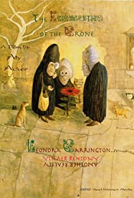 Primary photo for The Flowering of the Crone: Leonora Carrington, Another Reality