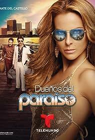 Dueños del Paraíso (2015) Poster - TV Show Forum, Cast, Reviews