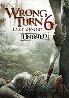 Wrong Turn 6: Last Resort (2014 Video)