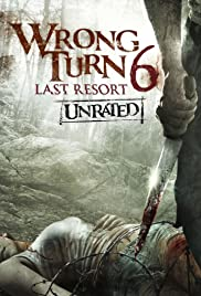 Wrong Turn 6: Last Resort (2014) Poster - Movie Forum, Cast, Reviews